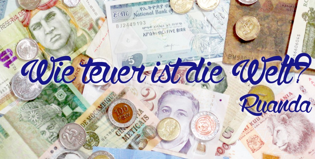 Wie teuer ist die Welt? - Ruanda