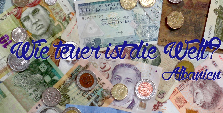Wie teuer ist die Welt? - Albanien